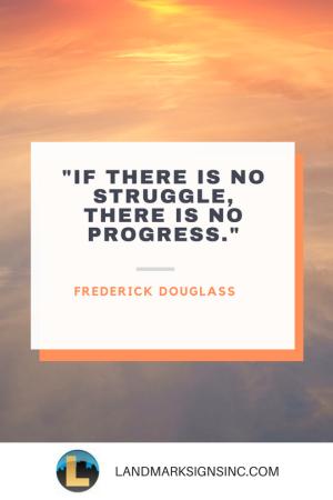 Frederick Douglass Quote Landmark Signs Inc