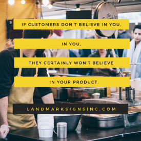If customers don't believe in you,